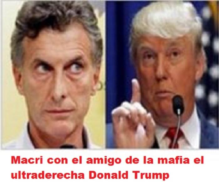 Macri con el amigo de la mafia el ultraderecha Donald Trump